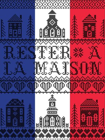 Stay Home in French Rester a la maison Nordic style on french flag with  Scandinavian Village elements Village Church , house, cottages, town hall in cross stitch with heart, snowflake, hearts message due Corona virus pandemic outbreak