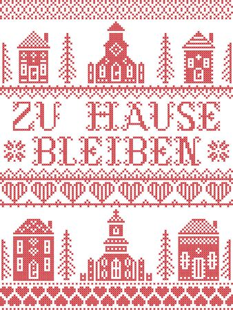 Stay Home in German Zu Hause Bleiben Nordic style inspired cross stitched sign with  Scandinavian Village elements Village Church , house, cottages, town hall in cross stitch with heart, snowflake, hearts in red and white, message due Corona virus pandemic outbreak
