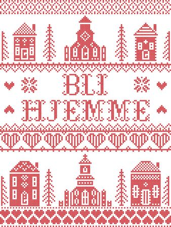 Stay Home in Norvegian Bli Hjemme Nordic style inspired cross stitched sign with  Scandinavian Village elements Village Church , house, cottages, town hall in cross stitch with heart, snowflake, hearts in red and white, message due Corona virus pandemic outbreak