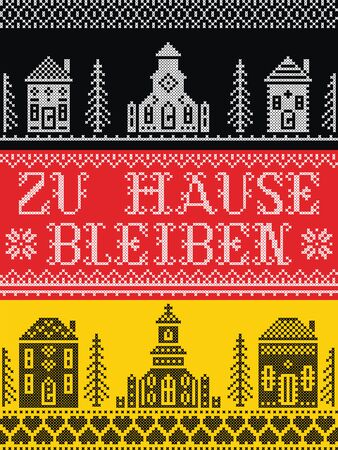 Stay Home in German Zu Hause Bleiben Nordic style on flag background   Scandinavian Village elements Village Church , house, cottages, town hall in cross stitch with heart, snowflake, hearts in red and white, message due Corona virus pandemic outbreak
