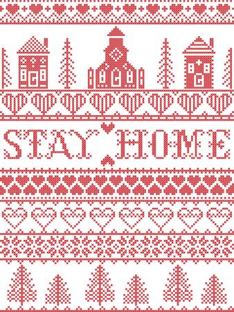 Stay Home Nordic style inspired cross stitched text  with  Scandinavian Village elements Village Church , house, cottages, town hall in cross stitch with heart, snowflake, hearts in red and white, message due Corona virus pandemic outbreak