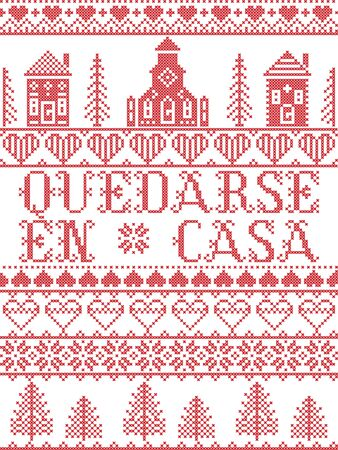 Stay Home in  Spanish Quedarse En Casa Nordic style inspired cross stitched text  with Village landscape Church , house, cottages, town hall in cross stitch with heart, snowflake, hearts in red and white, message due Corona virus Covid 19 pandemic outbreak Vettoriali