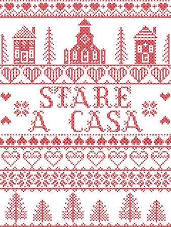 Stay Home in Italian Stare A Casa Nordic style in red and white  with  Scandinavian Village elements message due Corona virus pandemic outbreak  in cross stitch , including decorative pattern
