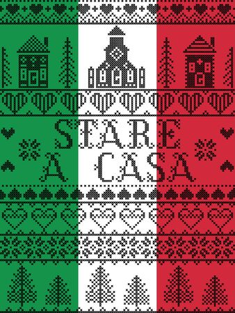 Stay Home in Italian Stare A Casa Nordic style on Italian flag background with  Scandinavian Village elements message due Corona virus pandemic outbreak  in cross stitch , including decorative pattern Vettoriali