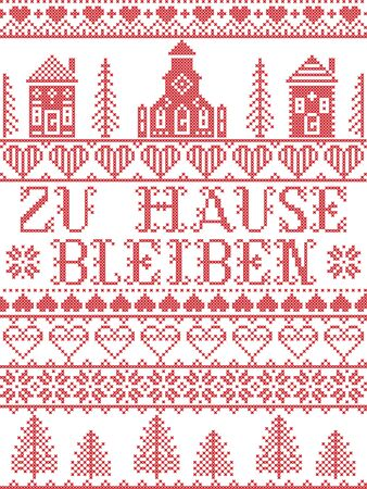 Stay Home in German Zu Hause Bleiben Nordic style in red and white, Scandinavian Village landscape message due Corona virus (Covid19) pandemic outbreak  , in cross stitch embroidery art