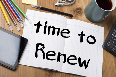 to renew: Time to Renew - Note Pad With Text On Wooden Table - with office  tools
