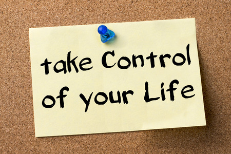 job posting: take Control of your Life - adhesive label pinned on bulletin board - horizontal image