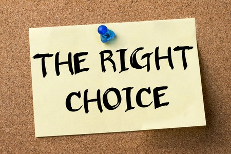 the right choice: THE RIGHT CHOICE - adhesive label pinned on bulletin board - horizontal image Stock Photo