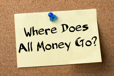 where to go: Where Does All Money Go? - adhesive label pinned on bulletin board - horizontal image Stock Photo
