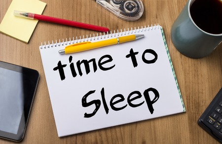 note pad: Time to Sleep - Note Pad With Text On Wooden Table - with office  tools