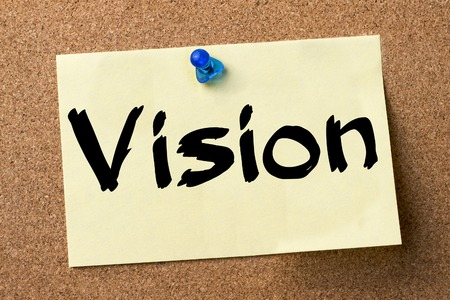 bulletin: Vision - adhesive label pinned on bulletin board - horizontal image