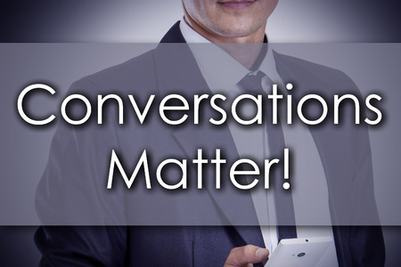 Conversations Matter! - Young businessman with text - business concept - horizontal image Stock Photo