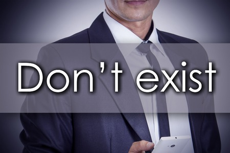 Don�t exist - Young businessman with text - business concept - horizontal image