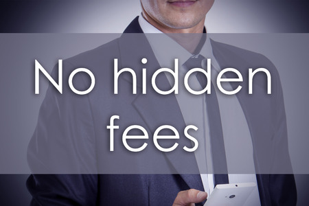 hidden fees: No hidden fees - Young businessman with text - business concept - horizontal image