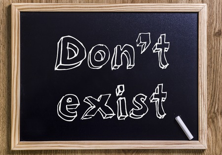 Don't exist - New chalkboard with outlined text - on wood