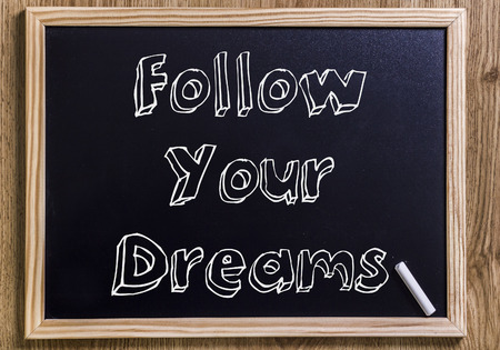 Follow Your Dreams - New chalkboard with outlined text - on wood