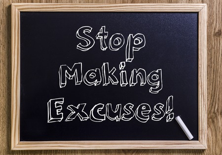 Stop Making Excuses! - New chalkboard with 3D outlined text - on wood