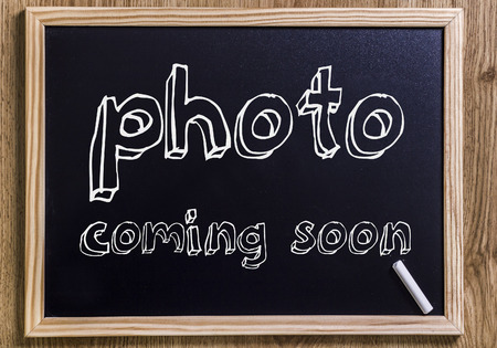 photo coming soon - New chalkboard with outlined text - on wood