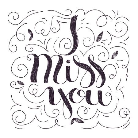 i miss you: Hand drawn lettering design of I miss you Illustration