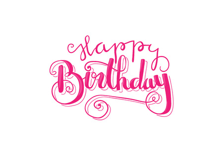 Decorative hand-lettering of the text Happy Birthday. Illustration