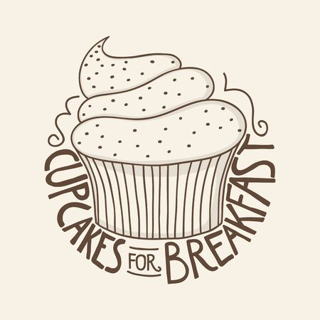 Cute muffin with hand lettering of the text cupcakes for breakfast, for t-shirt or sticker design