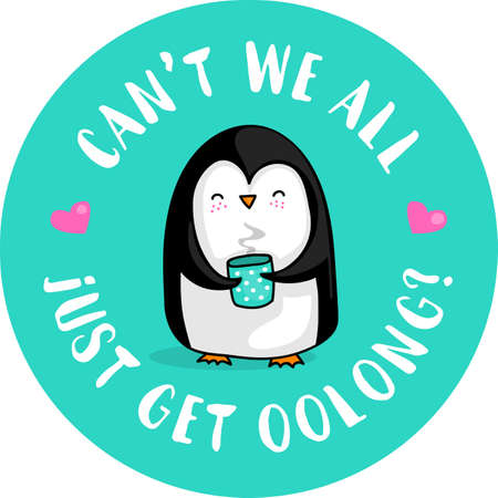 Cute cartoon pacifist penguin with a cup of tea and the quote Can't we all just get oolong. Ilustracja