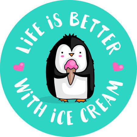 Cute cartoon penguin eating ice cream and the quote Life is better with icecram Ilustracja