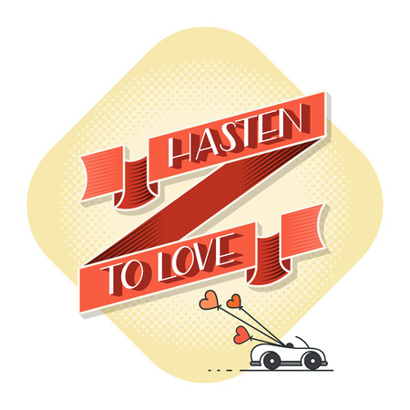 to hasten: Love poster with inspirational lettering Hasten to love.