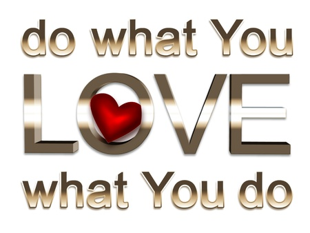 career choices: do what you love - motivation concept