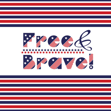 Slogan vector print for celebration design 4 th july in vintage style with text Free and Brave. Vector illustration. American independence Patriot day background Illustration
