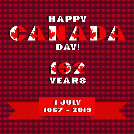 Happy Canadia day card with red and white color modern typography for celebration design, flyer, banner on checkered background. National flag style. Text Happy Canada day 152 years 1 july 1867 2019 Vectores