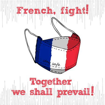 Design concept of Medical information poster against virus epidemic French, fight Together we shall prevail. Hand drawn face textile mask with national flag and text Stay Safe. Vector Illustrations Illustration