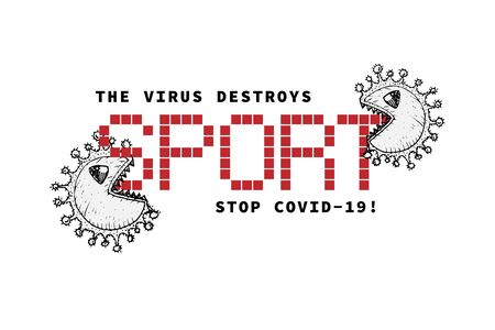Design concept of Medical, social, economic and financial information agitational poster against coronavirus epidemic with text The virus destroys sport. Stop Covid19 Vector Illustrations
