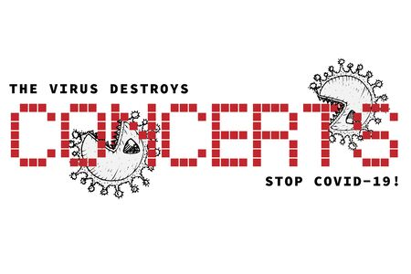 Design concept of Medical, social, economic and financial information agitational poster against coronavirus epidemic with text The virus destroys concerts. Stop Covid19 Vector Illustrations