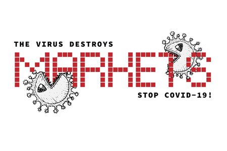 Design concept of Medical, social, economic and financial information agitational poster against coronavirus epidemic with text The virus destroys markets. Stop Covid19 Vector Illustrations
