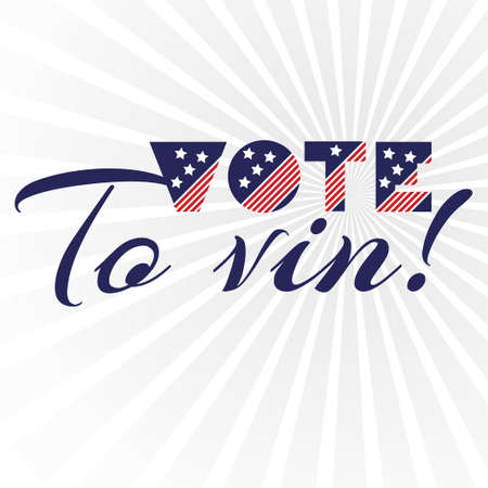 American presidential election day, political campaign for flyer, post, print, stiker template design Patriotic motivational message quotes. Vote to win Vector illustration.