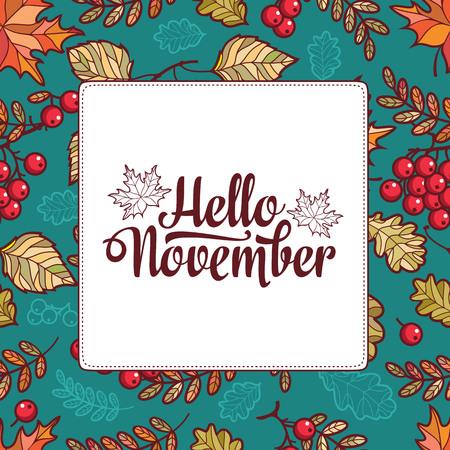 こんにちは、11 月。秋の葉の装飾用フレーム。フォレスト緑豊かな背景。抽象的なテクスチャです。自然の装飾、ウッドランド テンプレート。ナナカマド、カエデ、白樺、オーク。 写真素材 - 82821035