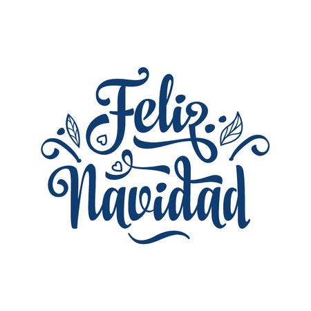 Feliz navidad. Xmas card on Spanish language. Warm wishes for happy holidays in Spain. English translation: Merry Christmas.