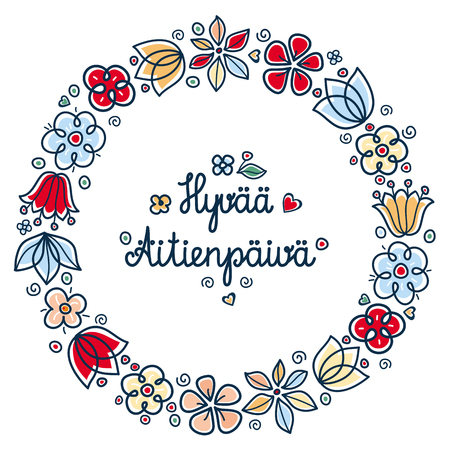 Happy mother's day greeting card in Finland. English translation: happy Mother's day. Hyvaa Aitienpaiv. Greeting card template. Round flower frame.