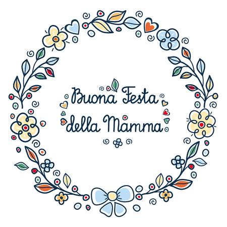 Tarjeta de felicitación del día de la madre feliz en Italia. Traducción en inglés: feliz día de la madre. Buona Festa della Mamma. Plantilla de tarjeta de felicitación. Marco de flores redondo.