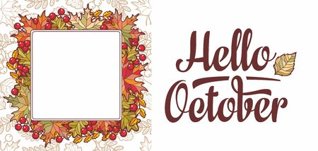 Hello October lettering phrase text. Autumn leaves frame with Rowan, maple, birch and oak.Autumn quote. Fall leaf design. Foliage forest leaf vector. Red, Green, brown and yellow falling autumn leaves 版權商用圖片 - 130229592