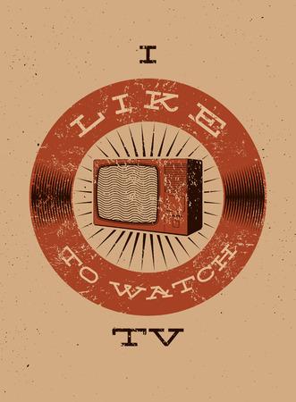 ver tv: Me gusta ver Televisión. Tipográfico cartel retro grunge TV. Ilustración del vector.