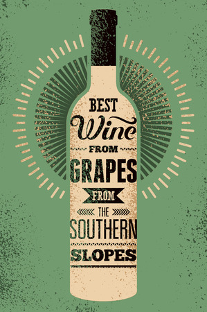 grunge bottle: Best wine from grapes from the southern slopes. Typographic retro grunge wine poster with the inscription. Vector illustration. Illustration