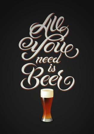 Alles wat je nodig hebt is Bier. Vintage kalligrafisch bierontwerp. Vector illustratie.