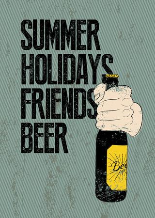 beer: Verano, días de fiesta, amigos, cerveza. Tipográfico del cartel de la cerveza del grunge retro. La mano sostiene una botella de cerveza. Ilustración del vector.