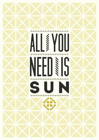 All you need is Sun. Typographical design with folk pattern ornament. Vector illustration.