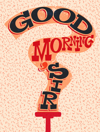 sir: Good Morning, Sir! Funny typographical retro poster. Vector illustration. Illustration