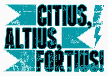 stronger: Olympic slogan Citius, Altius, Fortius! Vintage grunge style sport poster. Retro vector illustration. Illustration