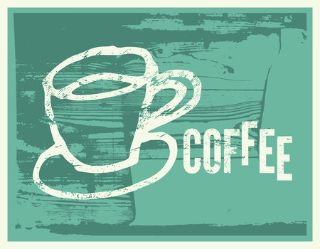 coffeehouse: Coffee. Typographic retro poster for restaurant, cafe or coffeehouse. Vector illustration.