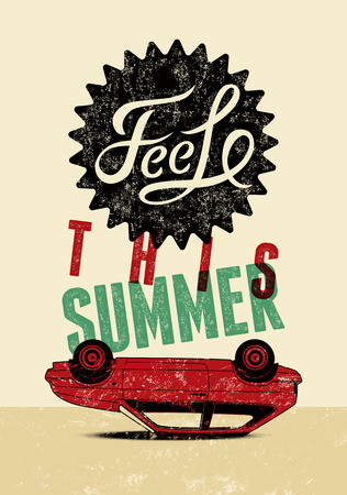 feel: Feel this summer. Typographic retro grunge poster. Vector illustration.